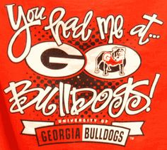 """You Had Me At """"Go Dawgs!"""""""
