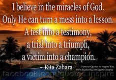 I believe in the miracles of God.