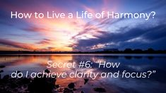 How to Stay Focused on What You Desire? - The Seven Secrets To Living In Harmony - Medium