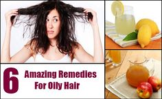 6 Amazing Remedies For Oily Hair