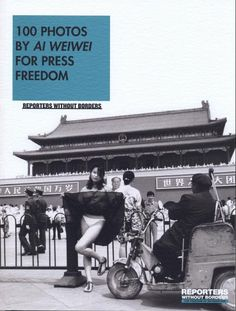 100 photos by Ai Weiwei for Press Freedom
