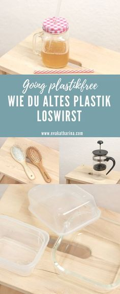 Going plasticfree Wie du altes Plastik loswirst - Donald - conscious Recycling Information, Clean My House, No Waste, Making Life Easier, Green Life, Green Building, Sustainable Living, Better Life, Cool Things To Make
