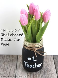 DIY Chalkboard Mason Jar Teacher Appreciation Vase - this literally takes less than a minute! Write anything on it (Happy Birthday! Best Sister! You Are My Sunshine! etc...)