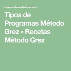 Tipos de Programas Método Grez » Recetas Método Grez