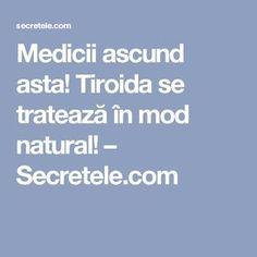 Medicii ascund asta! Tiroida se tratează în mod natural! – Secretele.com How To Get Rid, Thyroid, Salvia, Deodorant, Metabolism, Good To Know, Health Fitness, Healthy, Tips