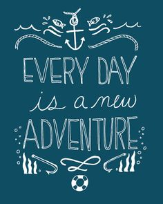Every Day is a New Adventure 8x10 Nautical Art Print by ellolovey, $19.00