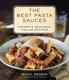 The Best Pasta Sauces: Favorite Regional Italian Recipes - http://www.books-howto.com/the-best-pasta-sauces-favorite-regional-italian-recipes/