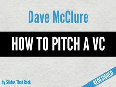 How to pitch a VC, Content by Dave McClure. Design by SlidesThatRock (which I really like and use) If you want to know how to get funded by a venture capita… Small Business Entrepreneurship, Presentation Deck, Pinterest Advertising, Presentation Techniques, Slide Design, Creating A Brand, Marketing Plan, Business Quotes, How To Raise Money