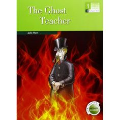 The Ghost teacher / by Julie Hart. West Hill School is just an ordinary school, but one day a new teacher arrives and some very strange things start to happen... (DBH 1) (ingelesez)