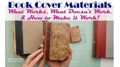 BOOK COVER MATERIALS | What Works, What Doesn't Work & How to Make it Work! Journal Covers, Book Journal, Book Covers, Bookbinding Materials, Make It Work, How To Make, Glue Book, What Works, Book Folding