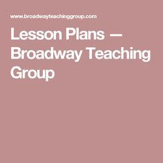 Lesson Plans — Broadway Teaching Group