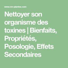 Nettoyer son organisme des toxines | Bienfaits, Propriétés, Posologie, Effets Secondaires