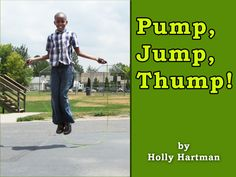 Pumping and jumping keepings hearts thumping. Ask kids to think of ways to stay healthy.