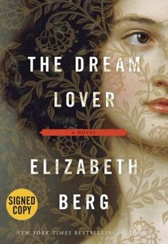THE DREAM LOVER, by New York Times bestselling author Elizabeth Berg - Autographed copy!
