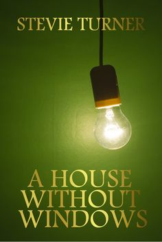 A House Without Windows by Stevie Turner Link: http://amzn.com/B00HUH6R7Q