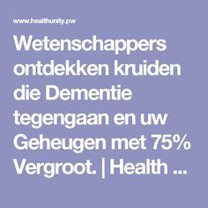 Wetenschappers ontdekken kruiden die Dementie tegengaan en uw Geheugen met 75% Vergroot. | Health Unity