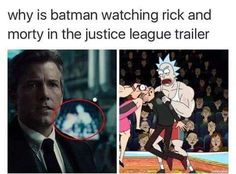 Why Is Batman Watching Rick And Morty In The Justi. ~ Memes curates only the best funny online content. Memes Humor, Funny Memes, Jokes, Justice League Trailer, Pink Floyd, Rick I Morty, Rick And Morty Meme, Wubba Lubba, Rick E
