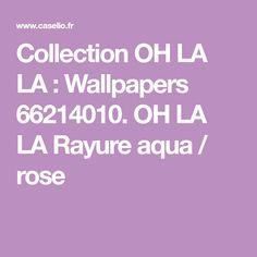 Collection OH LA LA : Wallpapers 66214010. OH LA LA Rayure aqua / rose