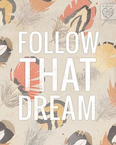 follow that #dream