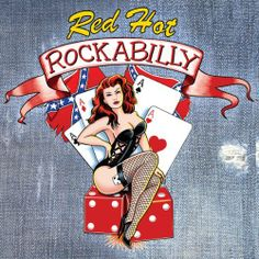 Red Hot Rockabilly: 50 Hard Hitting Rockabilly Classics ~ Various Artists, http://www.amazon.co.uk/dp/B0049PNOJG/ref=cm_sw_r_pi_dp_dZu5sb0KCK9A1