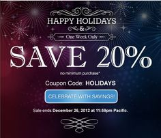 *LIMITED TIME OFFER. HOLIDAYS coupon and offer expires December 26, 2012 at 11:59 p.m. Pacific. HOLIDAYS coupon is good for 20% off new products and services. No minimum purchase required. All renewals on products and services after the initial discounted period will be charged at the then current standard list price for the selected period. Coupon is not valid with certain TLDs, renewals, transfers, custom website design, other coupons, or special pricing.