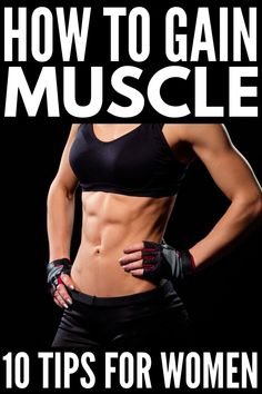 How to Gain Muscle: 10 Workouts and Muscle-Building Foods for Women - Zaynah Diet and Fitness Muscle Gain Workout, Muscle Gain Diet, Protein To Build Muscle, Muscle Building Workouts, Muscle Mass, Body Workouts, How To Gain Muscle, Crossfit Leg Workout, Best Muscle Building Foods