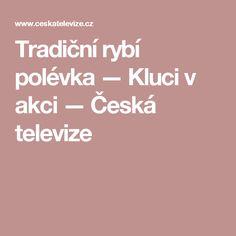 Tradiční rybí polévka — Kluci v akci — Česká televize