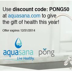 Pong and @aquasana are teaming up to give the gift of health this year!  Use discount code: PONG50 at aquasana.com includes: under counter drinking water filters with 50% off*, shower filter with 30% off, and a whole house system with 30% off plus free pro kit] *Offer excludes AQ-RO-3 and AQ-PWFS. Offer expires 12/31/2014.