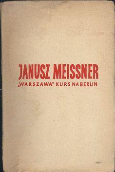 """""""Warszawa"""" - Kurs na Berlin, Janusz Meissner, MON, 1959, http://www.antykwariat.nepo.pl/warszawa-kurs-na-berlin-janusz-meissner-p-12975.html"""