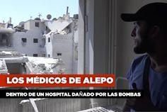 Los médicos de Alepo:  Dentro de un hospital dañado por las bombas