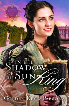 Golden Keyes Parsons - In the Shadow of the Sun King / #awordfromJoJo #ChristianFiction