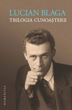 Lucian Blaga - Trilogia cunoasterii -