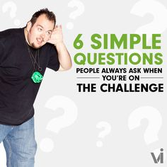 6 Simple Questions People Always Ask When You're On The Challenge - ViSalus BlogViSalus Blog