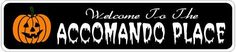 ACCOMANDO PLACE Lastname Halloween Sign - 4 x 18 Inches by The Lizton Sign Shop. $12.99. 4 x 18 Inches. Great Gift Idea. Predrillied for Hanging. Aluminum Brand New Sign. Rounded Corners. ACCOMANDO PLACE Lastname Halloween Sign 4 x 18 Inches - Aluminum personalized brand new sign for your Autumn and Halloween Decor. Made of aluminum and high quality lettering and graphics. Made to last for years outdoors and the sign makes an excellent decor piece for indoors. Great fo...