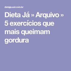 Dieta Já                  » Arquivo                    » 5 exercícios que mais queimam gordura