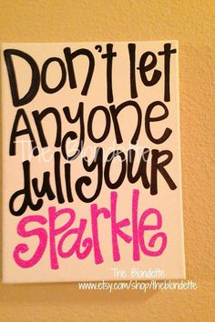 16 x 20 in canvas Dont let anyone dull your sparkle canvas quote on Etsy, $37.00