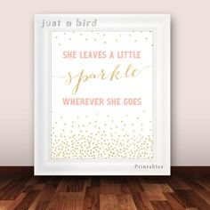 She Leaves a Little Sparkle Wherever She Goes    This is an INSTANT DOWNLOAD digital art. ***NO physical item will be shipped!***    You will