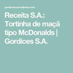 Receita S.A.: Tortinha de maçã tipo McDonalds   Gordices S.A.