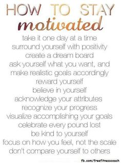 """How to Stay Motivated""""you cannot 'find' motivation, you must create it!"""" - yoga-body 50 Ways to Stay Motivated for Weight LossHow to Stay Motivated to Ways to Get MotivatedStaying Motivated to Lose WeightMore Articles about Motivation Take it O Motivation Regime, Fitness Motivation, Fitness Workouts, Fitness Quotes, Weight Loss Motivation, Daily Motivation, Workout Exercises, Fitness Weightloss, Quotes Motivation"""
