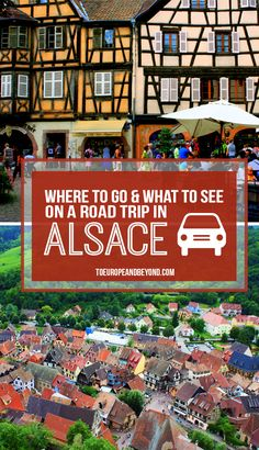 5 places you shouldn't miss when you visit Alsace http://toeuropeandbeyond.com/alsace-roadtrip-itinerary/ #travel