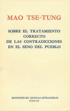 Sobre el tratamiento correcto de las contradicciones en el seno del pueblo / Mao Tse-Tung, 1966
