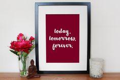 Today. Tomorrow. Forever. Customisable Print - Nursery Art - Kids Decor - Wedding Gift - Anniversary Gift - Birthday Gift - Wall Art