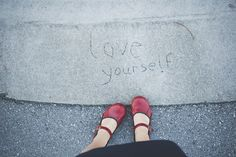 To Those Who Don't Love Themselves