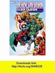 Heroes Reborn The Return (9780785137481) Peter David, Chris Claremont, Joe Casey, Joe Kelly, Fabian Nicieza, Ethan Van Sciver, Salvador Larroca, Mike McKone , ISBN-10: 0785137483  , ISBN-13: 978-0785137481 ,  , tutorials , pdf , ebook , torrent , downloads , rapidshare , filesonic , hotfile , megaupload , fileserve