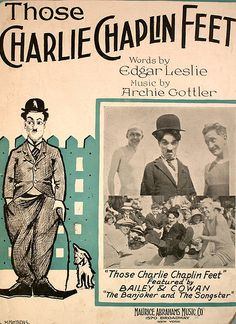 """""""Those Charlie Chaplin Feet """" Sheet music ...... By the year 1915, Charles Chaplin was enjoying great popularity in silent movies as """"The Tramp"""".   The Columbia Graphophone Company seized the opportunity in the same year and released """"Those Charlie Chaplin Feet"""" by comic artists, Arthur Collins and Byron G. Harlan, as a tribute song to the rising star.  Here's how it sounded:  https://www.youtube.com/watch?v=EHPeqJo6LYs"""