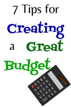 7 Tips for Creating a Great Budget - Enchanted Savings