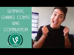 Ultimate Gabriel Conte Vine Compilation (253 Vines) - Best Vines of All time - VineADD✔ - YouTube