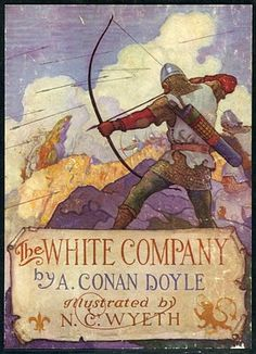 N. C. Wyeth The White Company by A. Conan Doyle Published by David McKay ~ 1922