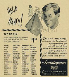 """Make your next random street 'pick-up' a bit easier and a heck of a lot more personal by having """"Hello (your name here)!"""" embroidered on your hankie. ~ 1947 ad for Scriptogram Personalized Cotton Hankies Set."""