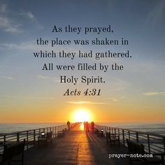 As they prayed the place was shaken in which they had gathered. All were filled by the Holy Spirit - Acts 4:31 #Prayer